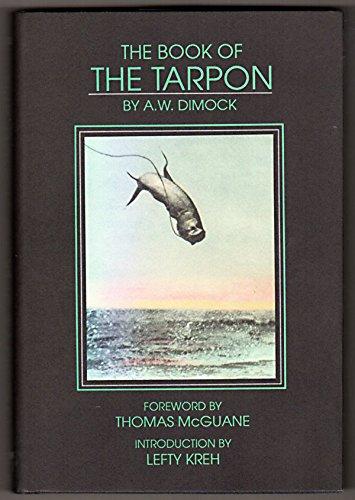The Book of the Tarpon: Dimock, A. W.