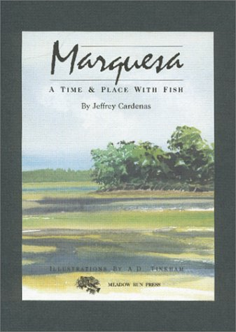 Marquesa: A Time & Place With Fish: Cardenas, Jeffrey