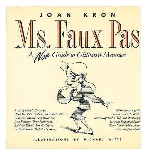 Ms. Faux Pas: A Non Guide to Glitterati Manners.: KRON, Joan.