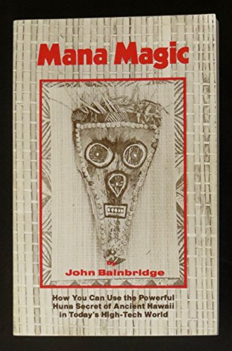 Mana Magic: How You Can Use the: Bainbridge, John