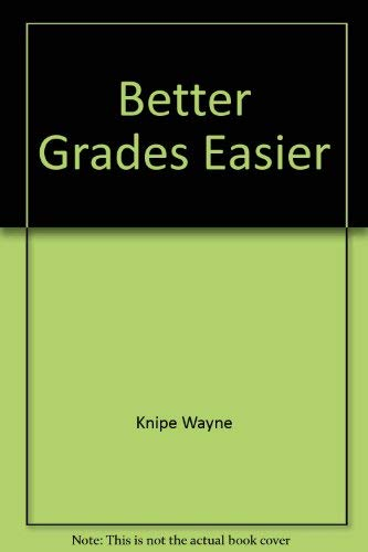 9780962066504: Better Grades Easier