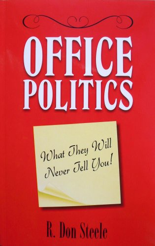 Office Politics: What They Will Never Tell You (9780962067181) by R. Don Steele