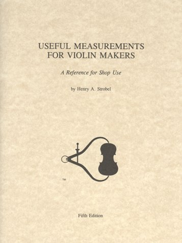 9780962067327: Useful Measurements for Violin Makers: A Reference Foe Shop Use