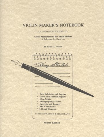 9780962067334: Violin Maker's Notebook: A Companion Volume to : Useful Measurements for Violin Makers