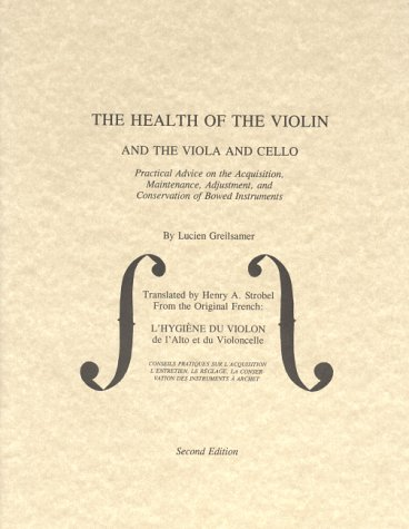 9780962067341: The Health of the Violin, Viola & Cello: Practical Advice on the Acquisition, Maintenance, Adjustment, & Conservation of Bowed Instruments