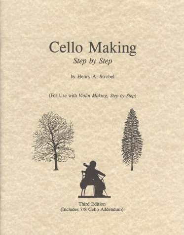 9780962067372: Cello Making: For Use with Violin Making, Step by Step