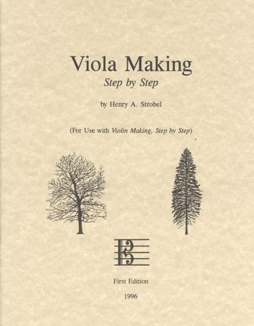 9780962067396: Viola Making, Step by Step (For Use with Violin Making, Step by Step)