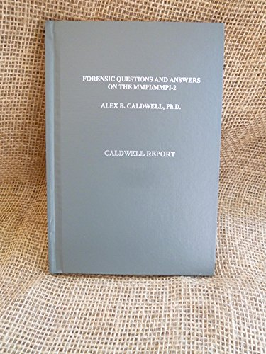 Forensic questions and answers on the MMPI/MMPI-2: Caldwell report: Caldwell, Alex B