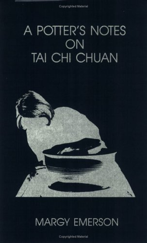 9780962069000: A Potter's Notes on Tai Chi Chuan