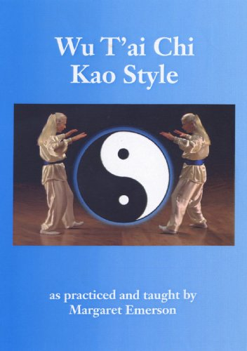 9780962069048: Wu T'ai Chi, Kao Style: As Practiced and Taught by Margaret Emerson