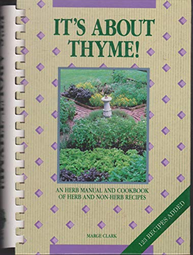 9780962069208: Its About Thyme!: An Herb Manual and Cookbook of Herb and Non Herb Recipes No. 1