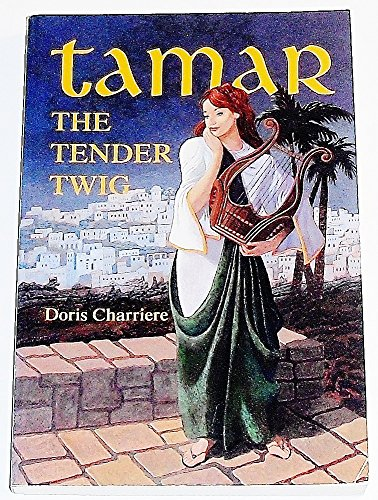 9780962071737: Tamar, the tender twig
