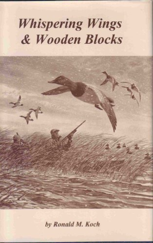 Whispering Wings & Wooden Blocks: Ronald M. Koch