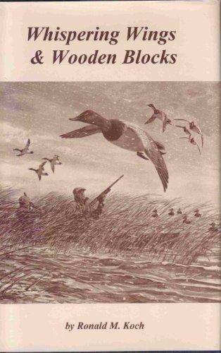 Whispering Wings & Wooden Blocks: Koch, Ronald M.