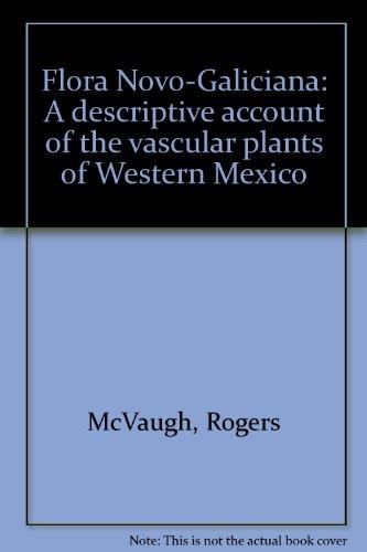9780962073359: Flora Novo-Galiciana: A descriptive account of the vascular plants of Western Mexico