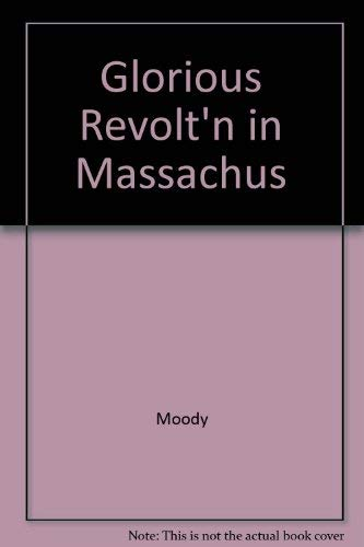 9780962073700: The Glorious Revolution in Massachusetts: Selected Documents, 1689-1692 (Publications of the Colonial Society of Massachusetts)