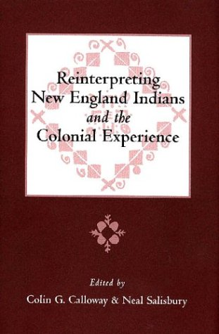 Reinterpreting New England Indians and the Colonial: Calloway C G