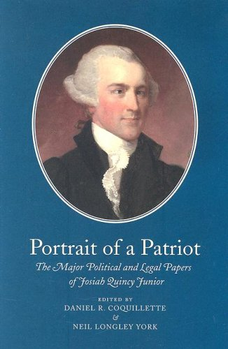 9780962073793: 1: Portrait of a Patriot: The Major Political And Legal Papers of Josiah Quincy Junior (Volume One)