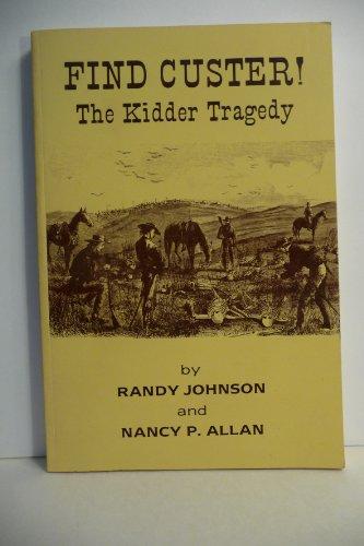 9780962074219: Find Custer: The Kidder Tragedy