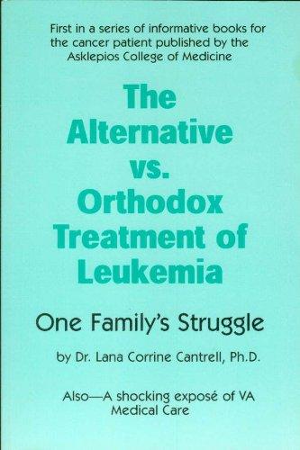 The Alternative Vs. Orthodox Treatment of Leukemia: Lana Corrine Cantrell