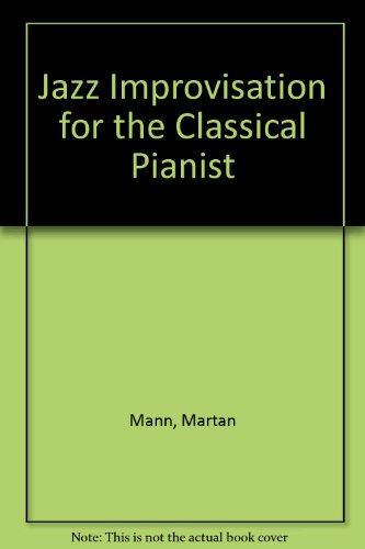 9780962076206: Jazz Improvisation for the Classical Pianist