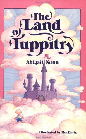 The Land of Tuppitry: Nunn, Abigail, Davis, Tim