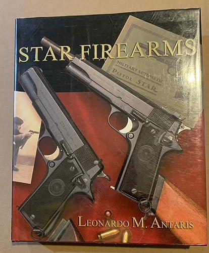 STAR FIREARMS: Leonardo M. Antaris