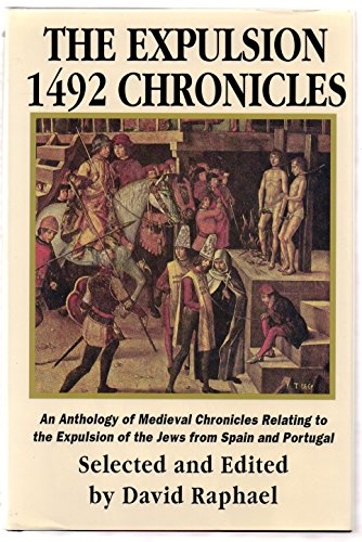 Expulsion 1492 Chronicles: An Anthology of Medieval Chronicles Relating to the Expulsion of the ...