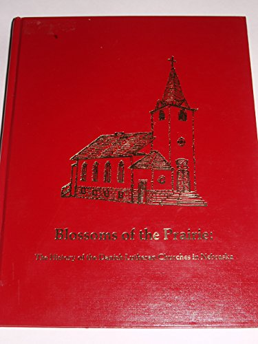 9780962078705: Blossoms of the Prairie: The History of the Danish Lutheran Churches in Nebraska