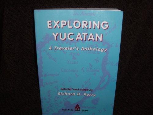 9780962081149: Exploring Yucatan: A Traveler's Anthology