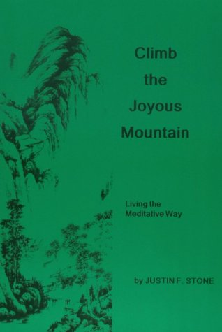 Climb the Joyous Mountain: Living the Meditative Way