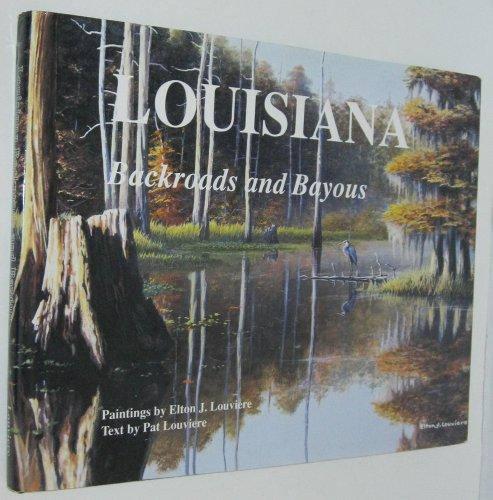 Louisiana Backroads and Bayous: Louviere, Pat