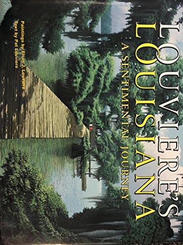 Louviere's Louisiana: A sentimental journey: Pat Louviere