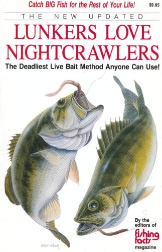 9780962081606: The New, Updated Lunkers Love Nightcrawlers: The Deadliest Live Bait Fishing Method That Anyone Can Use!