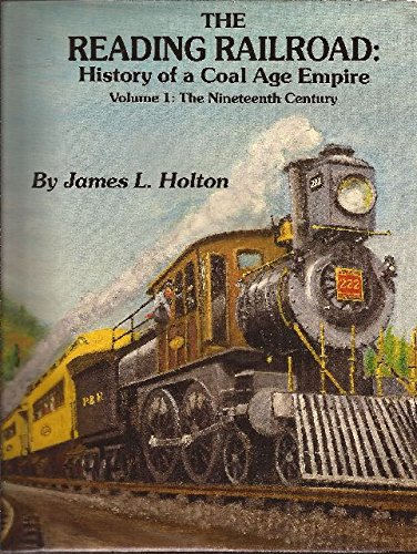 9780962084416: The Reading Railroad: History of a Coal Age Empire, Vol. 1: The Nineteenth Century