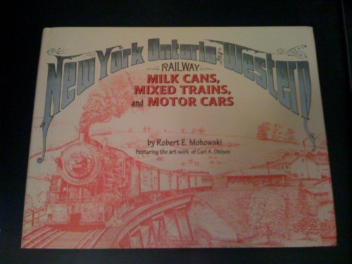 The New York, Ontario & Western Railway and the Dairy Industry in Central New York State; Milk ...
