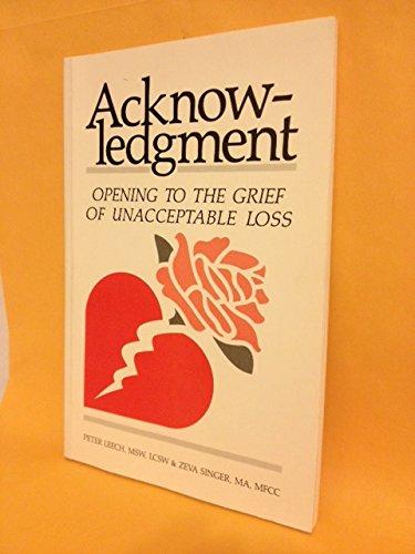 Acknowledgment: Opening to the Grief of Unacceptable: Peter Leech; Zeva