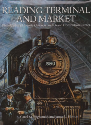 9780962087714: Reading Terminal and Market: Philadelphia's Historic Gateway and Grand Convention Center