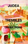 9780962088124: Judea Trembles Under Rome: The Untold Details of the Greek and Roman Military Domination of Ancient Palestine During the Time of Jesus of Galilee.