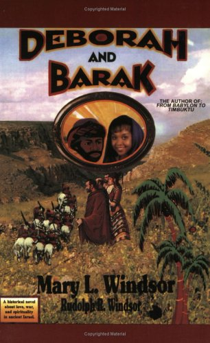 Deborah & Barak: Windsor, Mary L.;