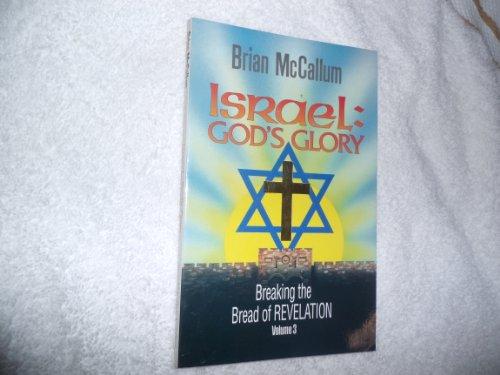 9780962088322: Israel, God's glory (Breaking the bread of Revelation)