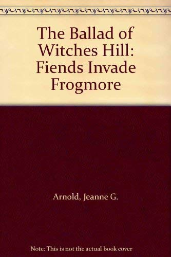 9780962088704: The Ballad of Witches Hill: Fiends Invade Frogmore