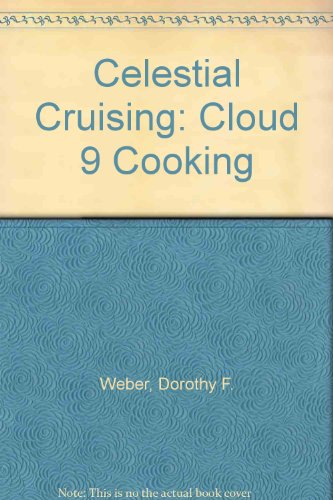 Celestial Cuisine: Cloud 9 Cooking: Weber, Dorothy F.