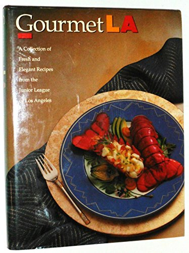 9780962092602: Gourmet LA: A Collection of Fresh and Elegant Recipes