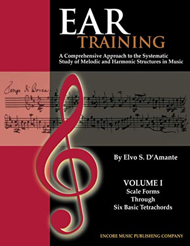 9780962094125: Ear Training: Scale Forms Through Six Basic Tetrachords ,a Comprehensive Approach to the Systematic Study of Melodic and Harmonic Structures in Music