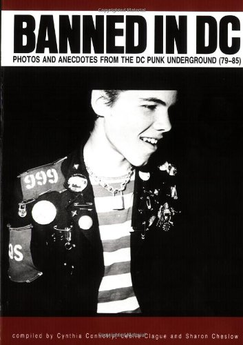 Banned in DC: Photos and Anecdotes from the DC Punk Underground