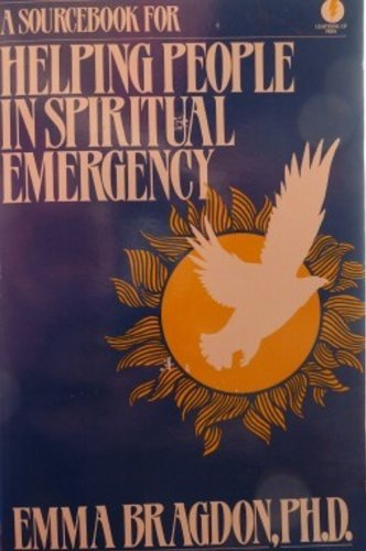 Sourcebook for Helping People In Spiritual Emergency