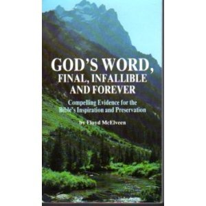 God's Word, Final, Infallible and Forever: Compelling: floyd mcelveen