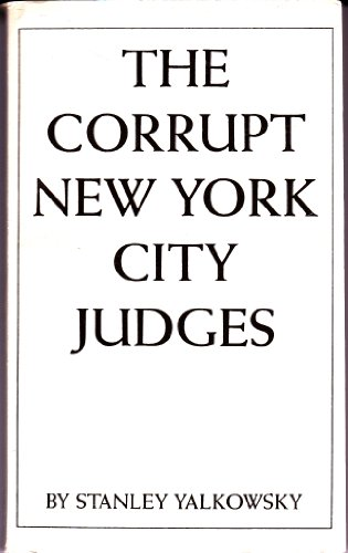 9780962098406: Corrupt New York City Judges