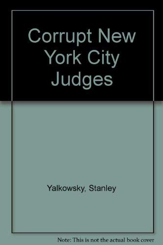 9780962098413: Corrupt New York City Judges